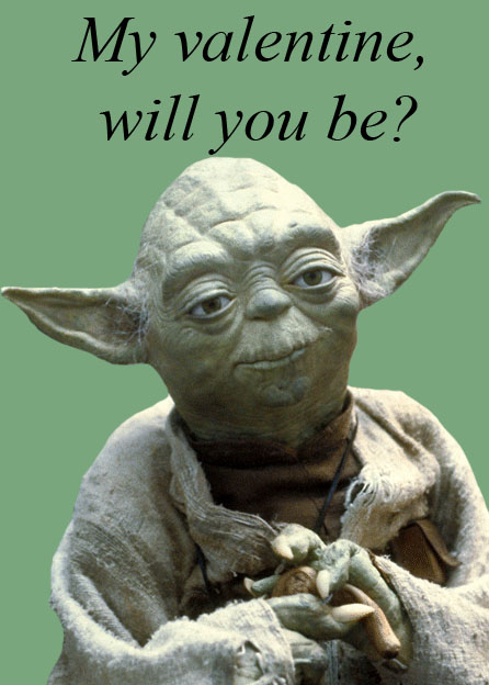 This Is Another One Iu0027m Sure Someone Somewhere Has Done: A Valentine With  Yoda Speak.